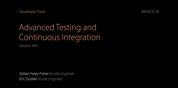 WWDC 2016 : Continuous Integration with Xcode Server and XCTest updates